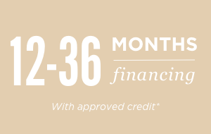 12-36 Months financing with approved credit*